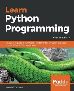 Learn Python Programming: A beginner's guide to learning the fundamentals of Python language to write efficient, high-quality code, 2nd Edition-cover