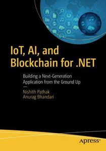 IoT, AI, and Blockchain for .NET: Building a Next-Generation Application from the Ground Up-cover