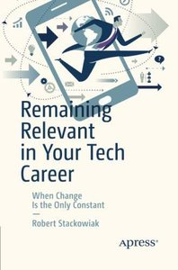 Remaining Relevant in Your Tech Career: When Change Is the Only Constant-cover