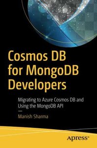 Cosmos DB for MongoDB Developers: Migrating to Azure Cosmos DB and Using the MongoDB API-cover