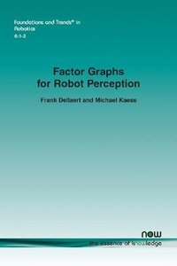 Factor Graphs for Robot Perception (Foundations and Trends(r) in Robotics)-cover