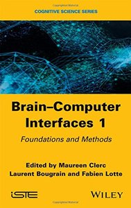Brain-Computer Interfaces 1: Methods and Perspectives (Cognitive Science)-cover