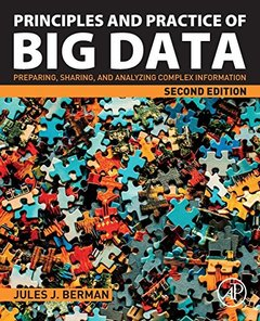 Principles and Practice of Big Data: Preparing, Sharing, and Analyzing Complex Information-cover