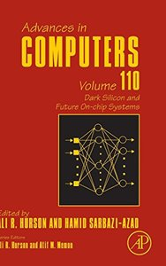 Dark Silicon and Future On-chip Systems, Volume 110 (Advances in Computers)-cover