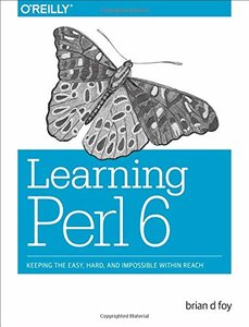 Learning Perl 6: Keeping the Easy, Hard, and Impossible Within Reach-cover