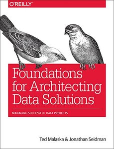 Foundations for Architecting Data Solutions: Managing Successful Data Projects-cover