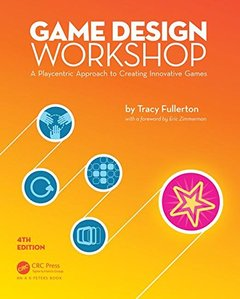 Game Design Workshop: A Playcentric Approach to Creating Innovative Games, Fourth Edition-cover