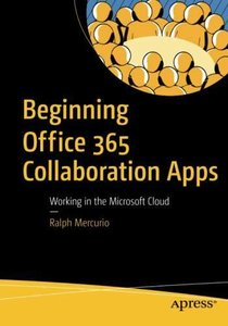 Beginning Office 365 Collaboration Apps: Working in the Microsoft Cloud-cover