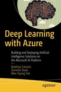 Deep Learning with Azure: Building and Deploying Artificial Intelligence Solutions on the Microsoft AI Platform-cover