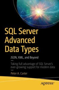 SQL Server Advanced Data Types: JSON, XML, and Beyond-cover