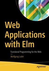 Web Applications with Elm: Functional Programming for the Web-cover