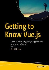 Getting to Know Vue.js: Learn to Build Single Page Applications in Vue from Scratch-cover
