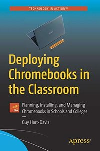 Deploying Chromebooks in the Classroom: Planning, Installing, and Managing Chromebooks in Schools and Colleges-cover