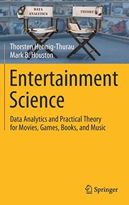 Entertainment Science: Data Analytics and Practical Theory for Movies, Games, Books, and Music-cover
