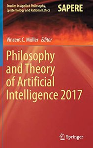 Philosophy and Theory of Artificial Intelligence 2017 (Studies in Applied Philosophy, Epistemology and Rational Ethics)-cover