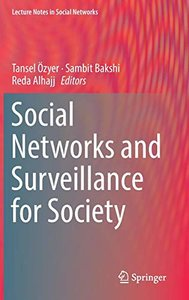 Social Networks and Surveillance for Society (Lecture Notes in Social Networks)