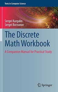 The Discrete Math Workbook: A Companion Manual for Practical Study (Texts in Computer Science)-cover