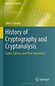 History of Cryptography and Cryptanalysis: Codes, Ciphers, and Their Algorithms (History of Computing)-cover