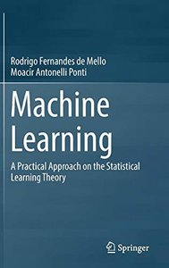 Machine Learning: A Practical Approach on the Statistical Learning Theory-cover