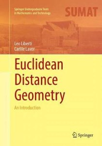 Euclidean Distance Geometry: An Introduction (Springer Undergraduate Texts in Mathematics and Technology)