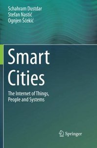 Smart Cities: The Internet of Things, People and Systems-cover