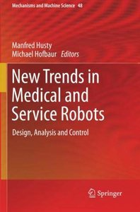 New Trends in Medical and Service Robots: Design, Analysis and Control (Mechanisms and Machine Science)-cover