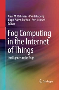 Fog Computing in the Internet of Things: Intelligence at the Edge-cover