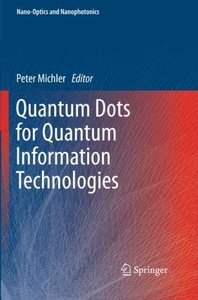 Quantum Dots for Quantum Information Technologies (Nano-Optics and Nanophotonics)-cover