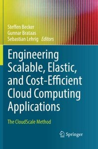 Engineering Scalable, Elastic, and Cost-Efficient Cloud Computing Applications: The CloudScale Method-cover