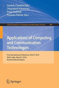 Applications of Computing and Communication Technologies: First International Conference, ICACCT 2018, Delhi, India, March 9, 2018, Revised Selected ... in Computer and Information Science)-cover