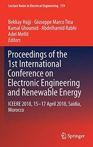 Proceedings of the 1st International Conference on Electronic Engineering and Renewable Energy: ICEERE 2018, 15-17 April 2018, Saidia, Morocco (Lecture Notes in Electrical Engineering)-cover