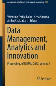 Data Management, Analytics and Innovation: Proceedings of ICDMAI 2018, Volume 1 (Advances in Intelligent Systems and Computing)-cover