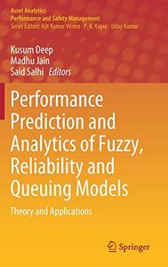 Performance Prediction and Analytics of Fuzzy, Reliability and Queuing Models: Theory and Applications (Asset Analytics)-cover