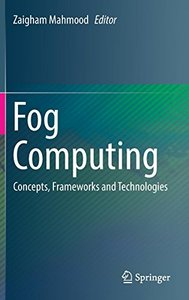 Fog Computing: Concepts, Frameworks and Technologies-cover