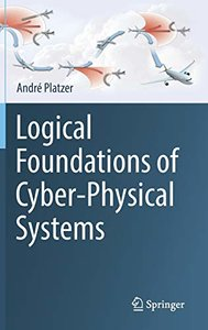 Logical Foundations of Cyber-Physical Systems-cover