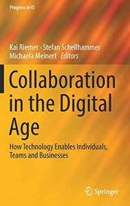 Collaboration in the Digital Age: How Technology Enables Individuals, Teams and Businesses (Progress in IS)-cover