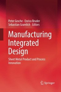 Manufacturing Integrated Design: Sheet Metal Product and Process Innovation-cover