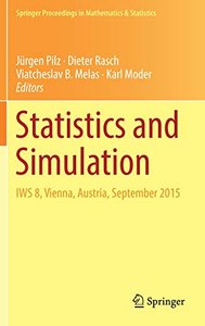 Statistics and Simulation: IWS 8, Vienna, Austria, September 2015 (Springer Proceedings in Mathematics & Statistics)-cover