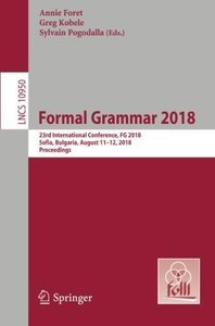 Formal Grammar 2018: 23rd International Conference, FG 2018, Sofia, Bulgaria, August 11-12, 2018, Proceedings (Lecture Notes in Computer Science)-cover