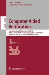 Computer Aided Verification: 30th International Conference, CAV 2018, Held as Part of the Federated Logic Conference, FloC 2018, Oxford, UK, July ... Part I (Lecture Notes in Computer Science)-cover