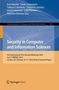 Security in Computer and Information Sciences: First International ISCIS Security Workshop 2018, Euro-CYBERSEC 2018, London, UK, February 26-27, 2018, ... in Computer and Information Science)