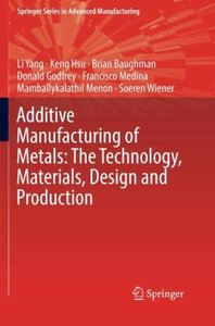 Additive Manufacturing of Metals: The Technology, Materials, Design and Production (Springer Series in Advanced Manufacturing)-cover