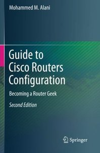 Guide to Cisco Routers Configuration: Becoming a Router Geek-cover