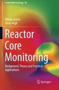 Reactor Core Monitoring: Background, Theory and Practical Applications (Lecture Notes in Energy)-cover