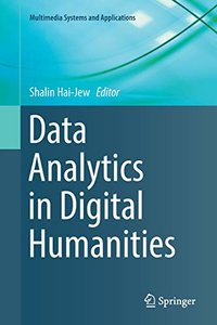 Data Analytics in Digital Humanities (Multimedia Systems and Applications)-cover