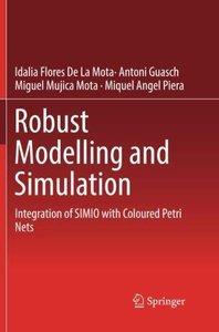 Robust Modelling and Simulation: Integration of SIMIO with Coloured Petri Nets-cover