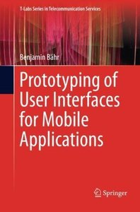 Prototyping of User Interfaces for Mobile Applications (T-Labs Series in Telecommunication Services)-cover