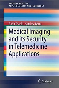 Medical Imaging and its Security in Telemedicine Applications (SpringerBriefs in Applied Sciences and Technology)-cover