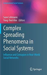 Complex Spreading Phenomena in Social Systems: Influence and Contagion in Real-World Social Networks (Computational Social Sciences)-cover