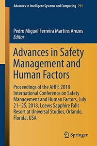 Advances in Safety Management and Human Factors: Proceedings of the AHFE 2018 International Conference on Safety Management and Human Factors, July ... in Intelligent Systems and Computing)-cover